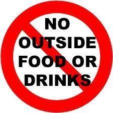 """No Outside Food or Drinks"" sign."